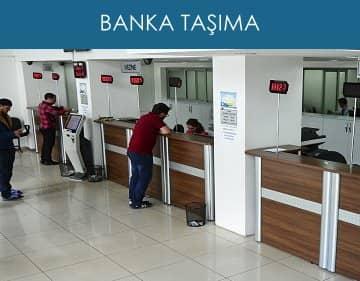 banka taşıma
